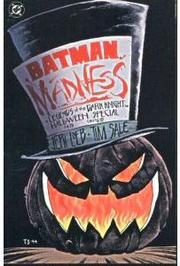 Cover of: Batman: Madness : legends of the Dark Knight: a tale of Halloween in Gotham City