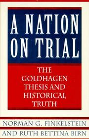 Cover of: A nation on trial: the Goldhagen thesis and historical truth