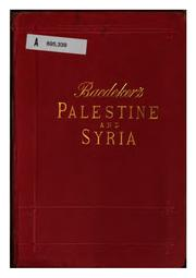 Cover of: Palestine and Syria with the chief routes through Mesopotamia and Babylonia | Karl Baedeker (Firm)