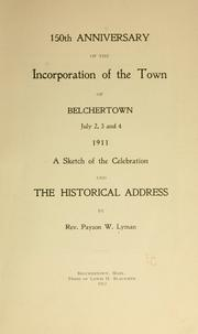 Cover of: 150th anniversary of the incorporation of the town of Belchertown, July 2, 3 and 4, 1911