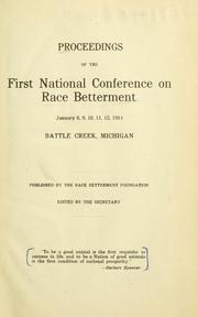 Cover of: Proceedings of the first National Conference on Race Betterment, January 8, 9, 10, 11, 12, 1914