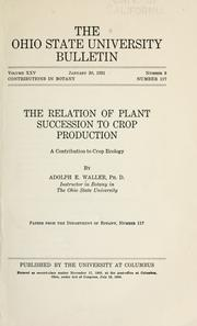 Cover of: relation of plant succession to crop production, a contribution to crop ecology. | Adolph Edward Waller