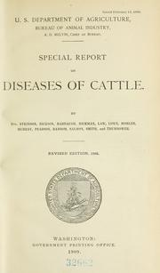 Special report on diseases of cattle by United States. Bureau of Animal Industry., United States. Bureau of Animal Industry