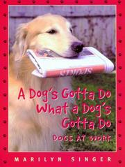 Cover of: A Dog's Gotta Do What a Dog's Gotta Do:  Dogs at Work