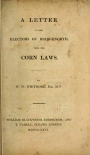 Cover of: A letter to the electors of Bridgenorth, upon the corn laws