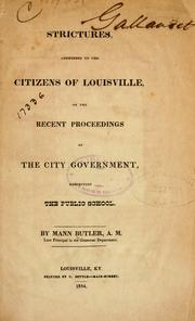 Cover of: Strictures, addressed to the citizens of Louisville, on the recent proceedings of the city government, respecting the public school