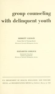 Cover of: Group counseling with delinquent youth | Merritt Curtis Gilman