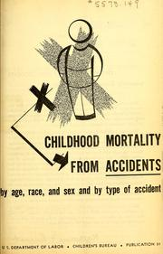 Cover of: Childhood mortality from accidents by age, race, and sex and by type of accident