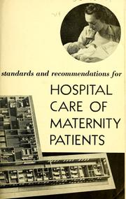 Cover of: Standards and recommendations for hospital care of maternity patients