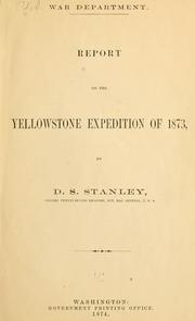 Cover of: Report on the Yellowstone Expedition of 1873 | United States. War Dept.