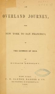 Cover of: overland journey, from New York to San Francisco in the summer of 1859 | Greeley, Horace