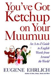Cover of: You've got ketchup on your muumuu: an A-to-Z guide to English words from around the world