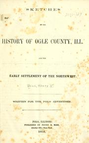 Cover of: Sketches of the history of Ogle County, Ill., and the early settlement of the Northwest
