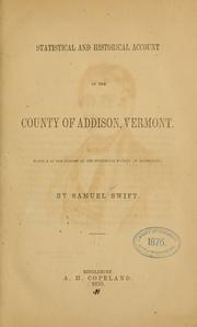 Cover of: Statistical and historical account of the county of Addison, Vermont | Samuel Swift