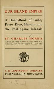 Cover of: Our island empire by Morris, Charles