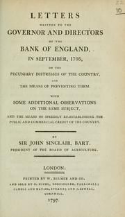 Cover of: Letters written to the governor and directors of the Bank of England, in September, 1796, on the pecuniary distresses of the country, and the means of preventing them