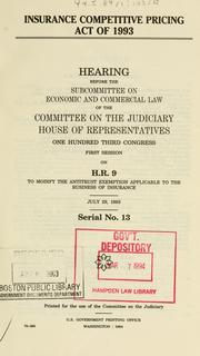 Cover of: Insurance Competitive Pricing Act of 1993 | United States. Congress. House. Committee on the Judiciary. Subcommittee on Economic and Commercial Law.