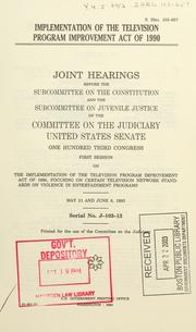 Cover of: Implementation of the Television Program Improvement Act of 1990 | United States. Congress. Senate. Committee on the Judiciary. Subcommittee on the Constitution.