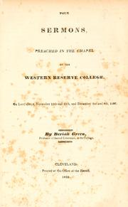 Cover of: Four sermons preached in the chapel of the Western Reserve College on Lord's Day, November 18th and 25th, and December 2nd and 9th, 1832