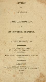 Cover of: Letters on the subject of the Catholics, to my brother Abraham ..
