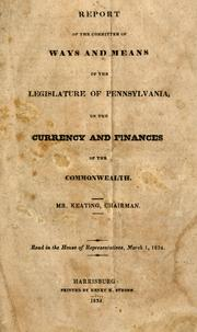 Cover of: Report of the Committee of Ways and Means of the Legislature of Pennsylvania, on the currency and finances of the commonwealth | Pennsylvania. General Assembly. House of Representatives. Committee of Ways and Means.
