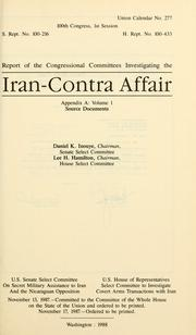 Cover of: Report of the congressional committees investigating the Iran-Contra Affair by United States. Congress. House. Select Committee to Investigate Covert Arms Transactions with Iran.
