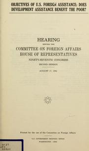 Objectives of U.S. foreign assistance by United States. Congress. House. Committee on Foreign Affairs