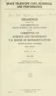 Cover of: Space telescope cost, schedule, and performance | United States. Congress. House. Committee on Science and Technology. Subcommittee on Space Science and Applications.