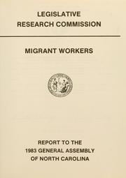 Cover of: Migrant workers | North Carolina. General Assembly. Legislative Research Commission.