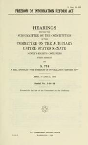 Cover of: Freedom of Information Reform Act | United States. Congress. Senate. Committee on the Judiciary. Subcommittee on the Constitution.