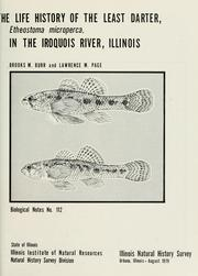 Cover of: The life history of the least darter, Etheostoma microperca, in the Iroquois River, Illinois | Brooks M. Burr