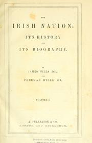 Cover of: Irish nation, its history & its biography | Wills, James