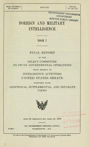 Cover of: Final report of the Select Committee to Study Governmental Operations with Respect to Intelligence Activities, United States Senate by United States. Congress. Senate. Select Committee to Study Governmental Operations with Respect to Intelligence Activities.