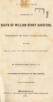 Cover of: A discourse occasioned by the death of William Henry Harrison, President of the United States, delivered May 2, 1841, in the Baptist Church