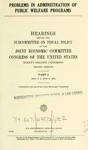 Cover of: Problems in administration of public welfare programs. | United States. Congress. Joint Economic Committee. Subcommittee on Fiscal Policy.