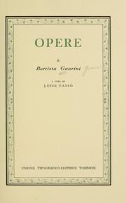 Cover of: Opere di Battista Guarini: a cura di Luigi Fassò.