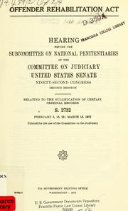 Cover of: Offender rehabilitation act. | United States. Congress. Senate. Committee on the Judiciary. Subcommittee on National Penitentiaries.