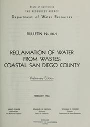 Reclamation of water from wastes: coastal San Diego County by California. Dept. of Water Resources.