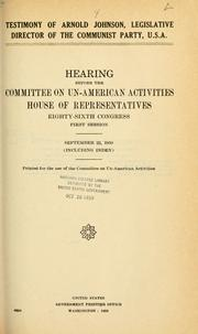 Cover of: Testimony of Arnold Johnson: legislative director of the Communist Party, U. S. A.  Hearing