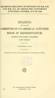 Cover of: Hearings relating to revision of H. R. 9120 and H. R. 5751: to amend the Subversive activities control act of 1950.  Hearing
