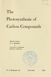Cover of: The photosynthesis of carbon compounds | Melvin Calvin