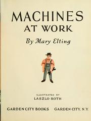 Cover of: Machines at work: illustrated by Laszlo Roth.