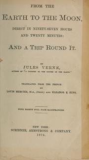 Cover of: From the Earth to the Moon direct in ninety-seven hours and twenty minutes, and a trip round it. | Jules Verne