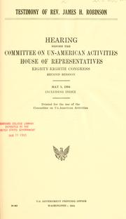 Cover of: Testimony of Rev. James H. Robinson: Hearing, Eighty-eighth Congress, second session. May 5, 1964.