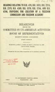 Cover of: Hearings relating to H.R. 470, H.R. 1033, H.R. 2215, H.R. 2379, H.R. 4389, H.R. 5370, H.R. 5784, and H.R. 6700, providing for creation of a Freedom Commission and Freedom Academy: Hearings, Eighty-ninth Congress, first session.
