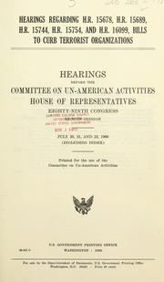 Cover of: Hearings regarding H.R. 15678, H.R. 15689, H.R. 15744, H.R. 15754, and H.R. 16099, bills to curb terrorist organizations: Hearings, Eighty-ninth Congress, second session.