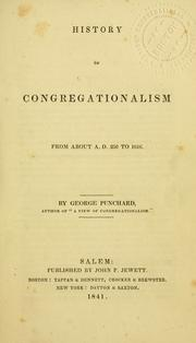 Cover of: History of Congregationalism from about A. D. 250 to 1616. | Geo Punchard