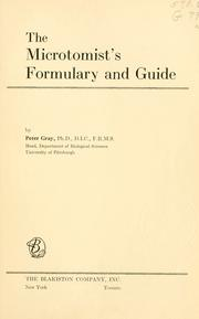 Cover of: The microtomist's formulary and guide. | Gray, Peter
