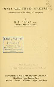 Maps and their makers by G. R. Crone
