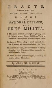 Cover of: Tracts, concerning the ancient and only true legal means of national defence, by a free militia